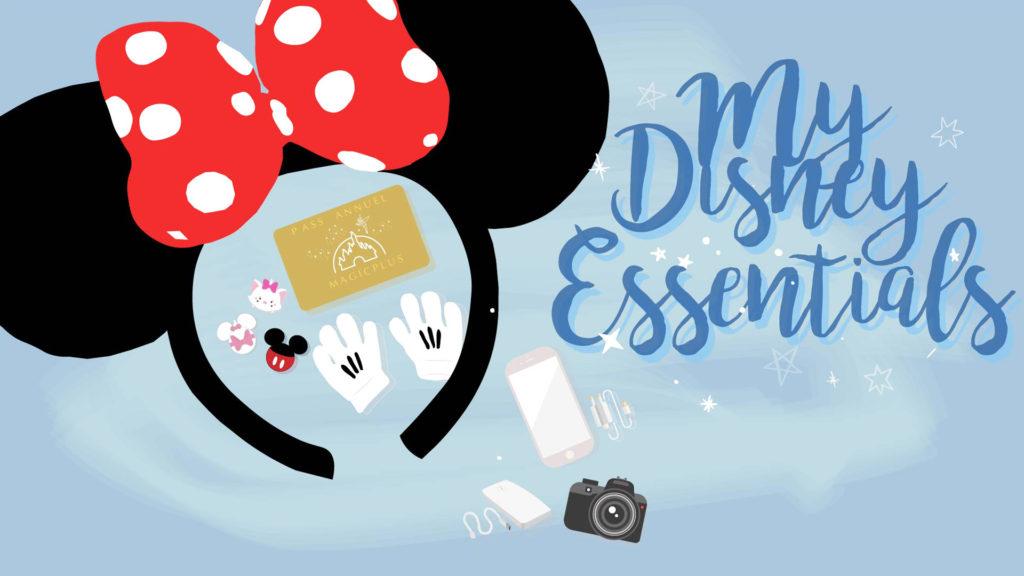 Mes essentiels pour une journée à Disneyland Paris